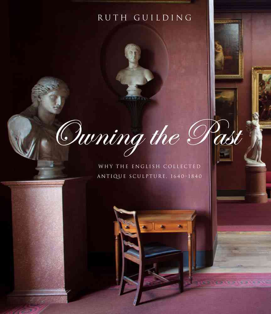 Owning the Past By Guilding, Ruth